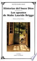 Historias Del Buen Dios; Los Apuntes De Malte Laurids Brigge