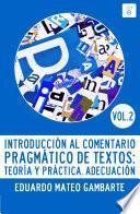 Introducción Al Comentario Pragmático De Textos: Teoría Y Práctica. Vol 2: Adecuación