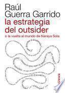 La Estrategia Del Outsider O La Vuelta Al Mundo De Naraya Sola