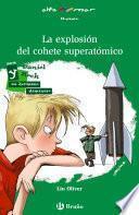 La Explosión Del Cohete Superatómico (ebook)