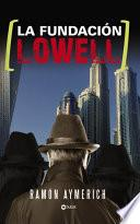 libro La Fundación Lowell
