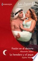 La Heredera Y El Jeque/pasión En El Desierto