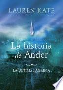 La Historia De Ander (e Original) (la última Lágrima 2)