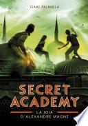 La Joia D Alexandre Magne (secret Academy 2)