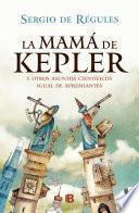 La Mamá De Kepler
