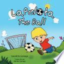 La Pelota: The Ball