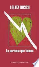 libro La Persona Que Fuimos