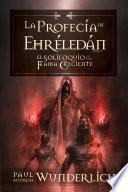 La Profecía De Ehréledán