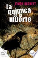 La Química De La Muerte (antropólogo Forense David Hunter, 1)