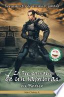 La Reencarnación De Un Samurai En México