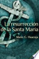 La Resurrección De La Santa María
