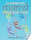 La Sorpresa Para Mamá En El Día De Las Madres