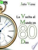 La Vuelta Al Mundo En Ochenta Días. Julio Verne