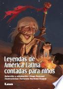 Leyendas De América Latina Contadas Para Niños