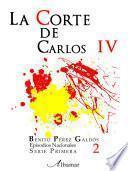 Libro 2. La Corte De Carlos Iv. Episodios Nacionales. Benito Pérez Galdós