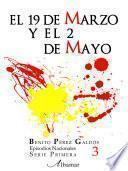 Libro 3. El 19 De Marzo Y El 2 De Mayo Episodios Nacionales. Benito Pérez Galdós