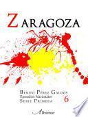 Libro 6. Zaragoza. Episodios Nacionales. Benito Pérez Galdós