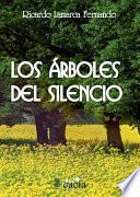 Los árboles Del Silencio