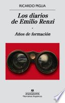 Los Diarios De Emilio Renzi. Años De Formación