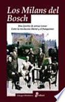 Los Milans Del Bosch, Una Familia De Armas Tomar