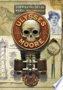 Los Piratas De Los Mares Imaginarios (ulysses Moore 15)
