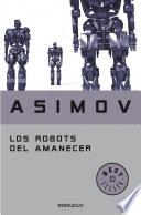 Los Robots Del Amanecer (saga De La Fundación 4)