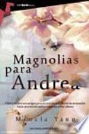 Magnolias Para Andrea