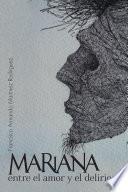 libro Mariana Entre El Amor Y El Delirio