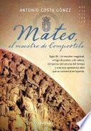 libro Mateo, El Maestro De Compostela