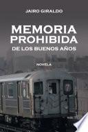 libro Memoria Prohibida De Los Buenos Anos