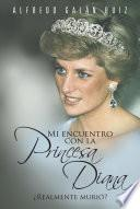 Mi Encuentro Con La Princesa Diana