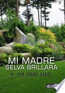Mi Madre Selva Brillara