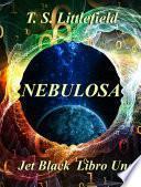 ~nebulosa ~ Jet Black, Libro Uno ~