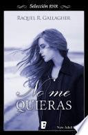 libro No Me Quieras (selección Rnr)