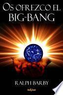 Os Ofrezco El Big Bang