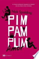 Pim, Pam, Pum… Amor