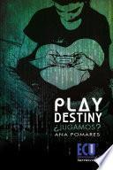 Play Destiny ¿jugamos?