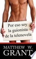 libro Por Eso Soy La Guionista De La Telenovela