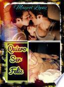 Quiero Ser Feliz (novela Gay)