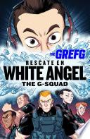 Rescate En White Angel (the G Squad)