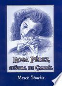 Rosa Pérez, Señora De García