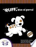 Ruff,  Dice El Perro!