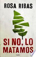 Si No, Lo Matamos (comisaria Cornelia Weber Tejedor 4)
