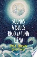 libro Suenas A Blues Bajo La Luna Llena