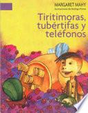 Tiritimoras, Tubértifas Y Teléfonos