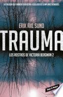 Trauma (los Rostros De Victoria Bergman 2)