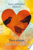 Tres Almas Para Un Corazón