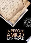 Un Beso De Amigo (la Primera De Toni Romano)