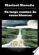 Un Largo Camino De Rosas Blancas