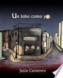Un Lobo Como Yo (edición Revisada Y Corregida)